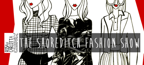 The Shoreditch Fashion Show, 2013, illustration, Illustrated moodboard, rosa crepax, carlotta crepax, CUT